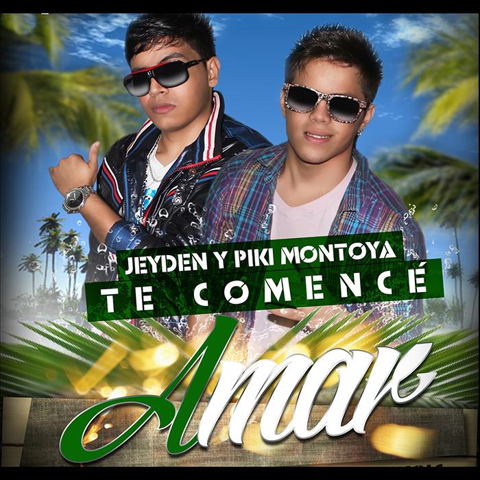 Jeyden & Piki Montoya - Te Comence Amar