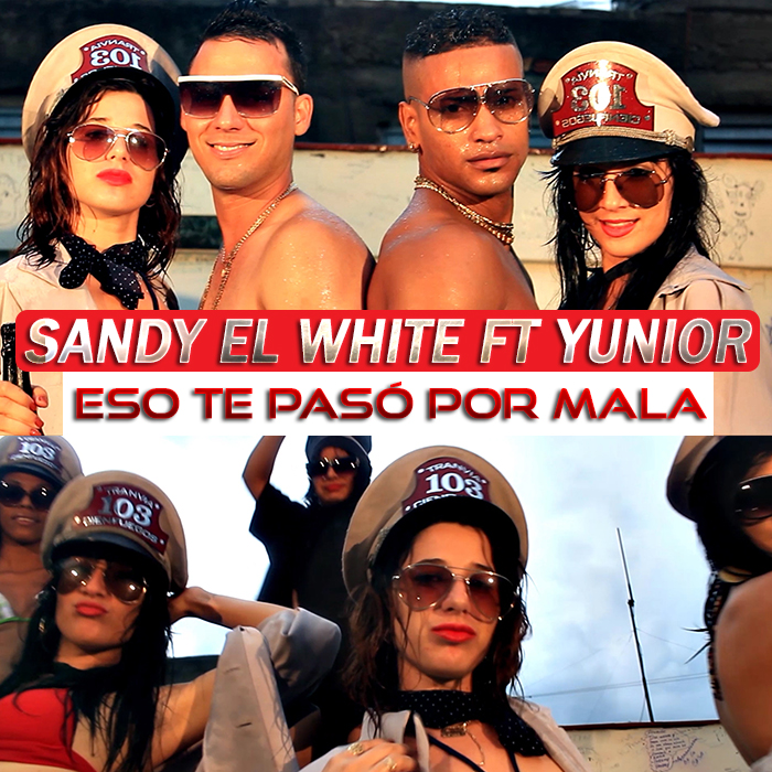 700 Sandy el White ft Yunior - Eso te Pasó por Mala