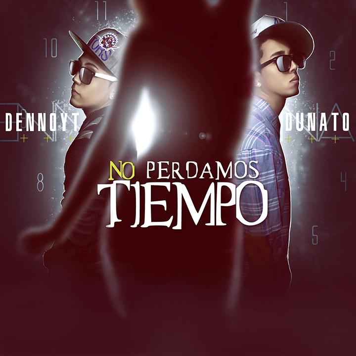Dennoyt-y-Dunato-No-Perdamos-Tiempo