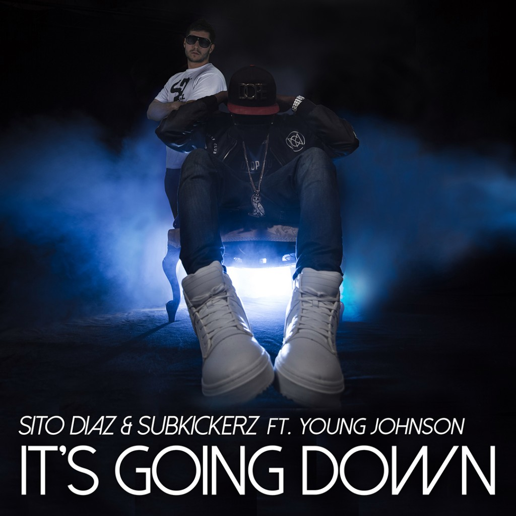 Sito-Diaz-Subkickerz-Its-Going-Down-ft.-Young-Johnson1