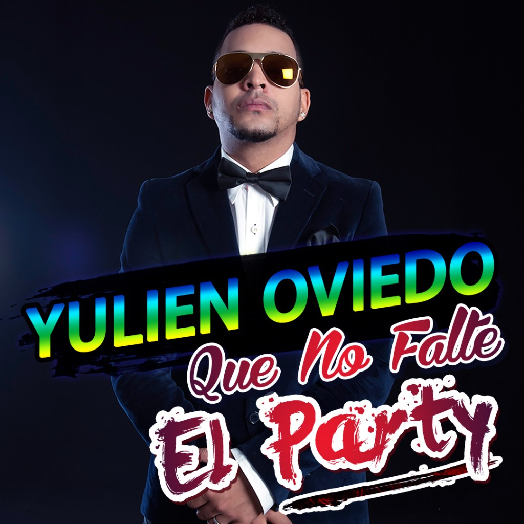 Yulien Oviedo - Que No Falte el Party