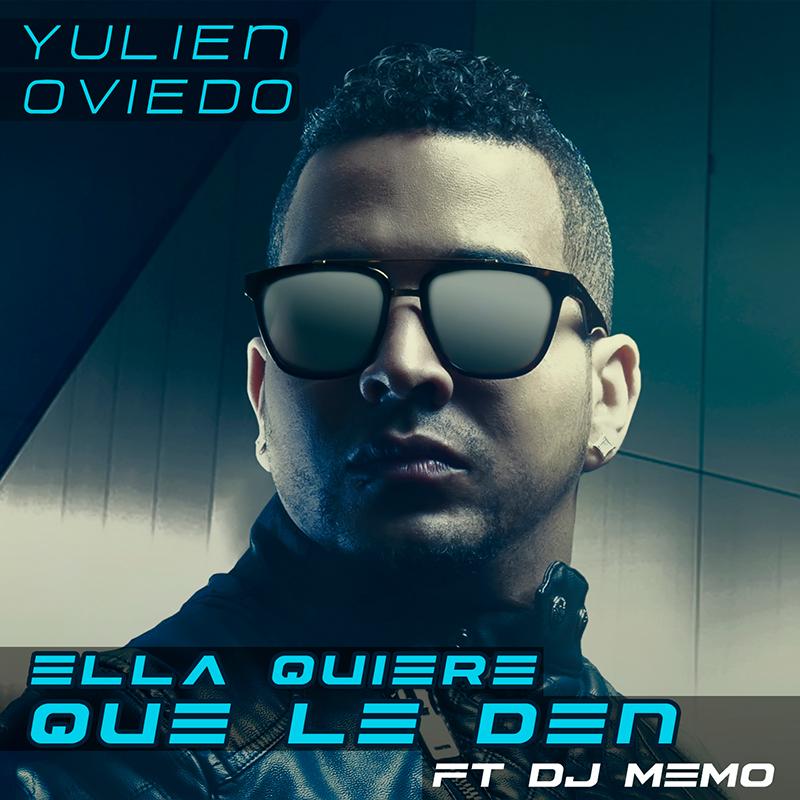 Yulien Oviedo - Ella Quiere Que Le Den