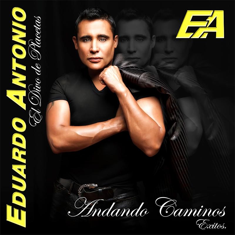 Eduardo Antonio - Andando Caminos