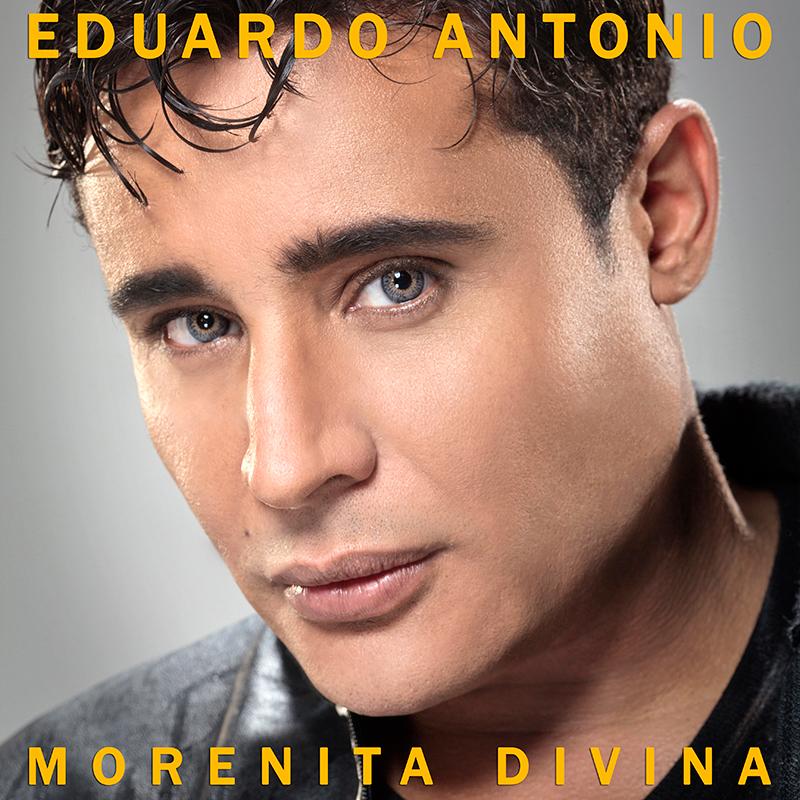 Eduardo Antonio - Morenita Divina 800